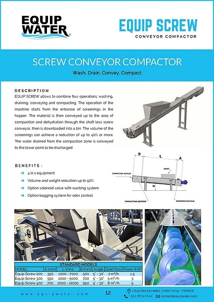 EQUIP SCREW allows to combine four operations: washing, draining, conveying and compacting. The operation of the machine starts from the entrance of screenings in the hopper. The material is then conveyed up to the area of compaction and dehydration through the shaft less screw conveyor, then is downloaded into a bin. The volume of the screenings can achieve a reduction of up to 40% or more. The water drained from the compaction zone is conveyed to the lower point to be discharged.
